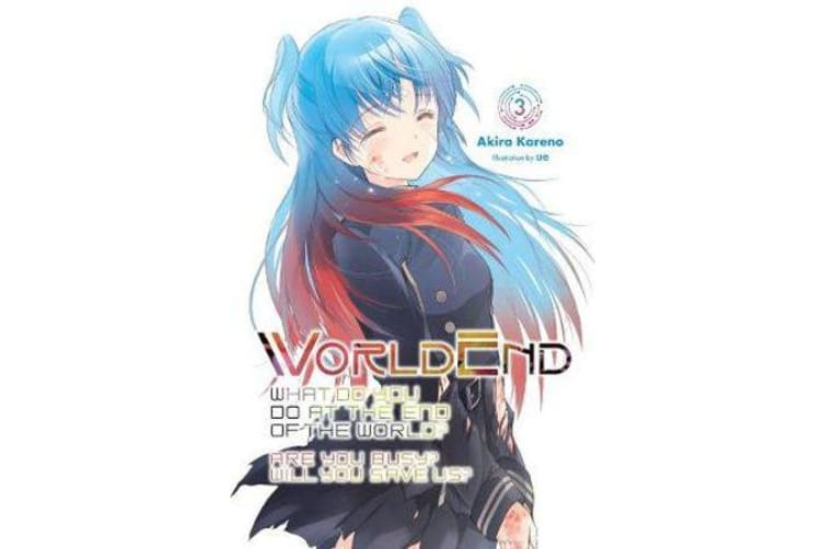 Worldend - What Do You Do at the End of the World? Are You Busy? Will You Save Us?, Vol. 3
