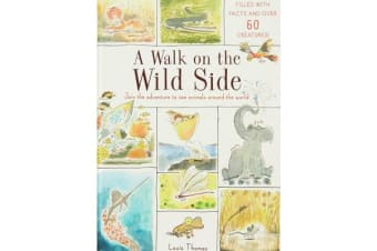 A Walk on the Wild Side - Filled with facts and over 60 creatures