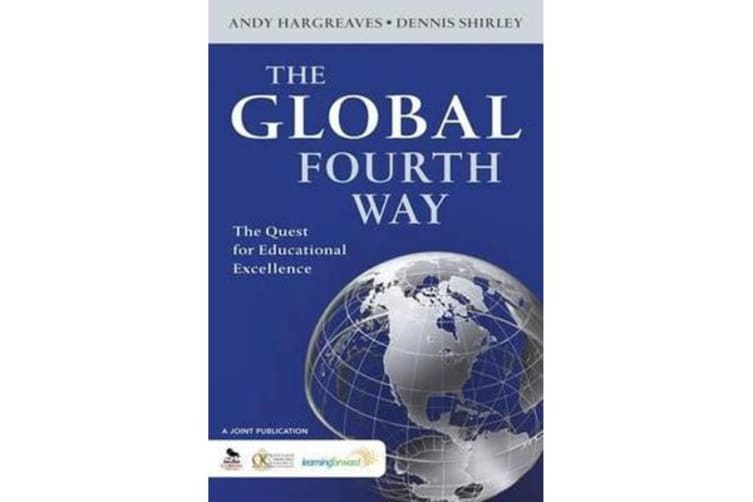 The Global Fourth Way - The Quest for Educational Excellence