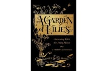 A Garden of Lilies - Improving Tales for Young Minds (From the World of Stella Montgomery)