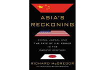Asia's Reckoning - China, Japan, and the Fate of U.S. Power in the Pacific Century