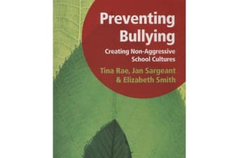 Preventing Bullying - Creating Non-Aggressive School Cultures