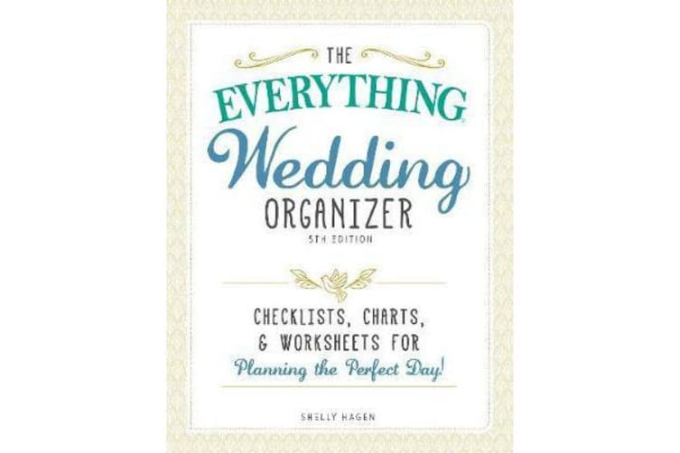 The Everything Wedding Organizer - Checklists, Charts, and Worksheets for Planning the Perfect Day!