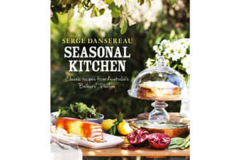 Seasonal Kitchen - Classic Recipes from Australia's Bathers' Pavilion