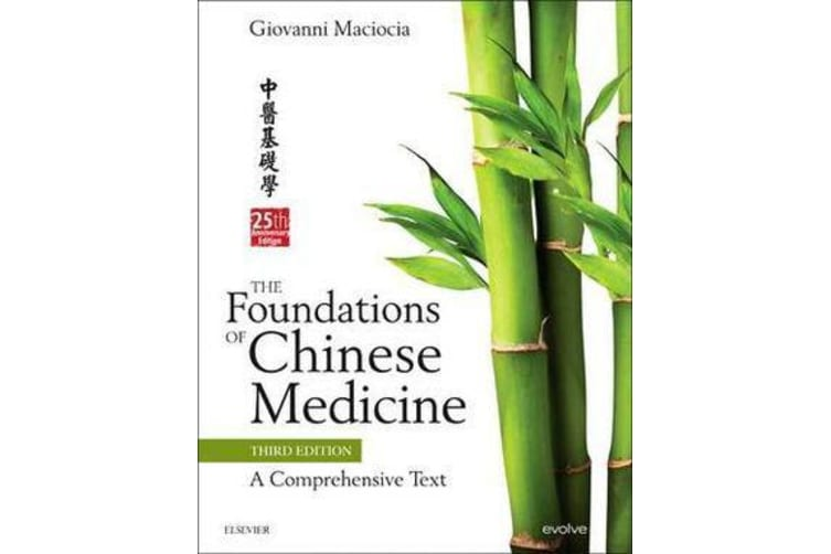 The Foundations of Chinese Medicine - A Comprehensive Text