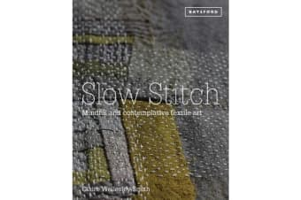 Slow Stitch - Mindful and Contemplative Textile Art