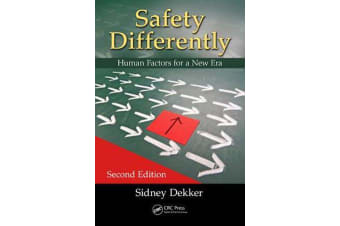 Safety Differently - Human Factors for a New Era, Second Edition