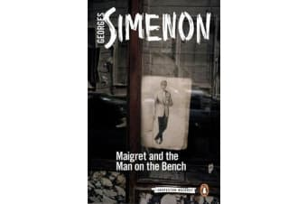 Maigret and the Man on the Bench - Inspector Maigret #41
