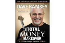 The Total Money Makeover: Classic Edition - A Proven Plan for Financial Fitness