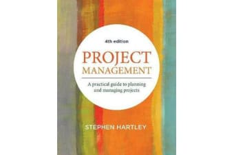 Project Management - A Practical Guide to Planning and Managing Projects