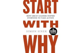 Start with Why - How Great Leaders Inspire Everyone to Take Action