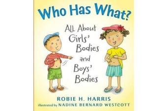 Who Has What? - All About Girls' Bodies and Boys' Bodies