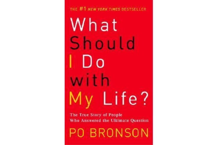 What Should I Do with My Life? - The True Story of People Who Answered the Ultimate Question