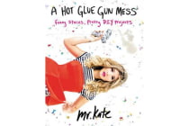 A Hot Glue Gun Mess - Funny Stories, Pretty DIY Projects
