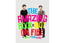 The Amazing Book is Not on Fire - The World of Dan and Phil