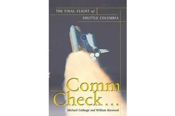 Comm Check... - The Final Flight of Shuttle Columbia
