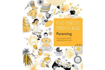 5-Minute Mindfulness: Parenting - Essays and Exercises for Parenting from the Heart