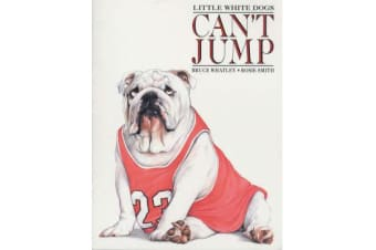 Little White Dogs Can't Jump