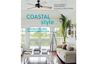Coastal Style - Home Decorating Ideas Inspired by Seaside Living
