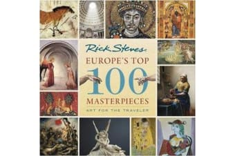 Europe's Top 100 Masterpieces (First Edition) - Art for the Traveler