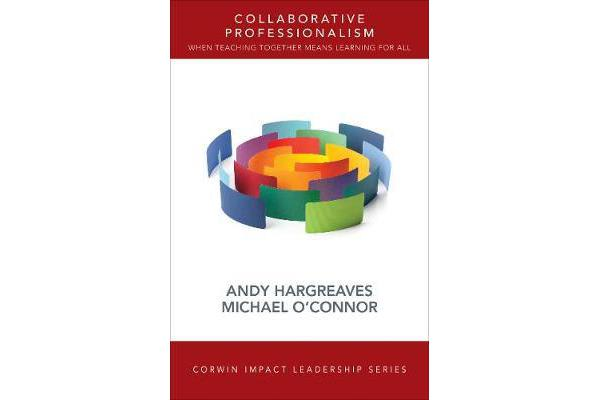 Collaborative Professionalism - When Teaching Together Means Learning for All