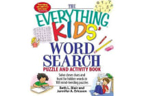 The Everything Kids' Word Search Puzzle and Activity Book - Solve clever clues and hunt for  hidden words in 100 mind-bending puzzles