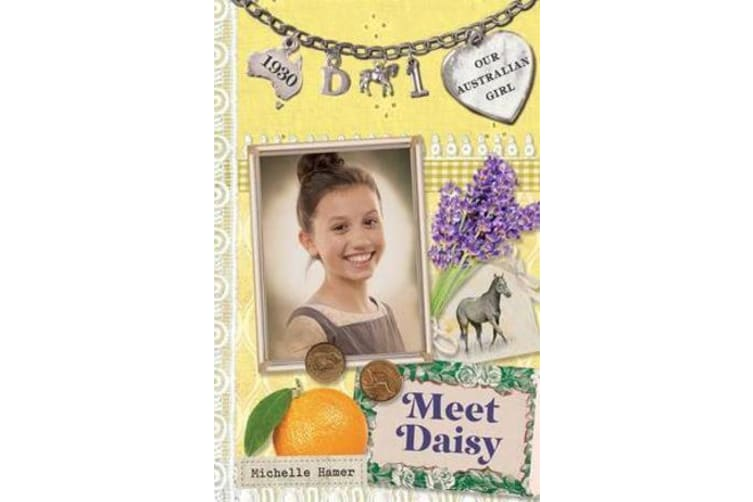 Our Australian Girl - Meet Daisy (Book 1)