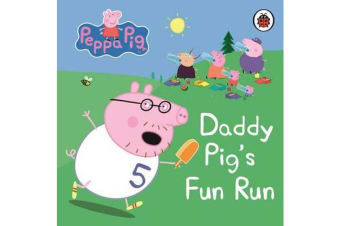 Peppa Pig - Daddy Pig's Fun Run: My First Storybook
