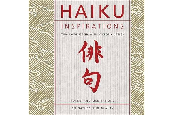 Haiku Inspirations - Poems and Meditations on Nature and Beauty