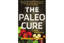 The Paleo Cure - Eat Right for Your Genes, Body Type and Personal Health Needs