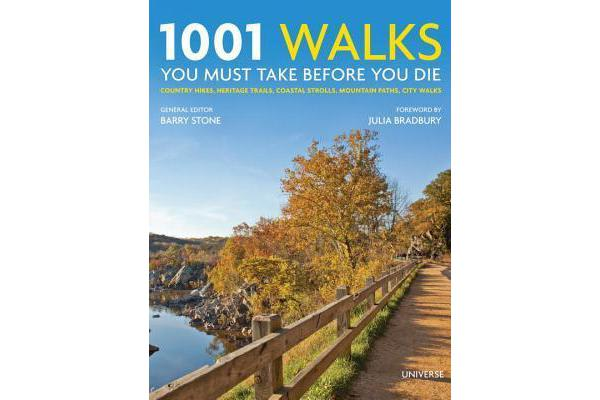 Image of 1001 Walks You Must Take Before You Die - Country Hikes, Heritage Trails, Coastal Strolls, Mountain Paths, City Walks