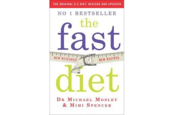 The Fast Diet (The Original 5:2 Diet: Revised and Updated) - New Research, New Recipes