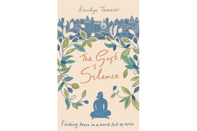 The Gift of Silence - Finding peace in a world full of noise