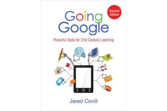 Going Google - Powerful Tools for 21st Century Learning