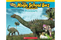 Magic School Bus Presents: Dinosaurs - A Nonfiction Companion to the Original Magic School Bus Series