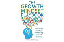 The Growth Mindset Playbook - A Teacher's Guide to Promoting Student Success