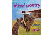 National Geographic Kids Book of Animal Poetry - 200 Poems with Photographs That Squeak, Soar, and Roar!