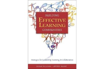 Building Effective Learning Communities - Strategies for Leadership, Learning, & Collaboration