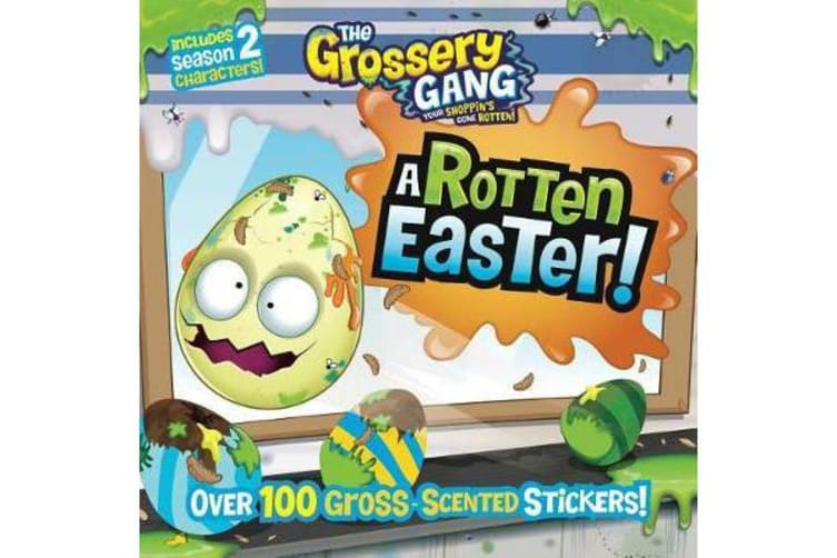 The Grossery Gang - A Rotten Easter!