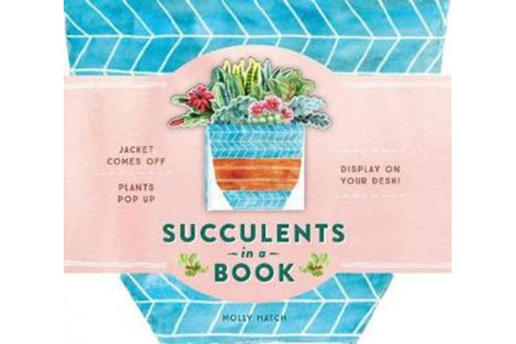 Succulents in a Book (UpLifting Editions) - Jacket Comes Off. Plants Pop Up. Display on Your Desk!