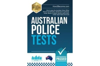 Australian Police Tests - How to pass the Australian Police Officer Tests for all territories. Packed full of numerical, verbal, literacy & spatial cognitive ability tests, written report tests and more!