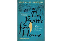 The Battle for Home - Memoir of a Syrian Architect