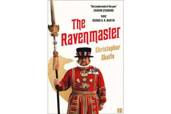The Ravenmaster - My Life with the Ravens at the Tower of London