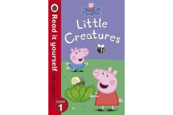 Peppa Pig: Little Creatures - Read it yourself with Ladybird - Level 1