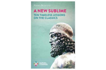 A New Sublime - Ten Timeless Lessons on the Classics