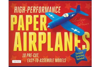 High Performance Paper Airplanes - 10 Pre-Cut, Easy-To-Assemble Models