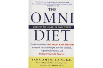 The Omni Diet - the Revolutionary Plant and Protein Program to Lose Weight, Reverse Disease, Fight Inflammation and Change Your Life Forever