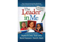 The Leader in Me - How Schools Around the World Are Inspiring Greatness, One Child at a Time