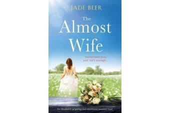 The Almost Wife - An absolutely gripping and emotional page turner