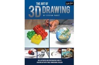 The Art of 3D Drawing - An illustrated and photographic guide to creating art with three-dimensional realism